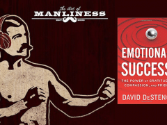 David DeSteno on The Art of Manliness Podcast